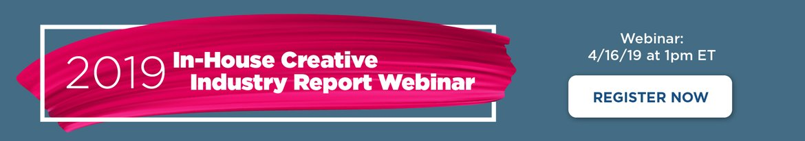 Register for the 2019 InHouse Creative Report Webinar